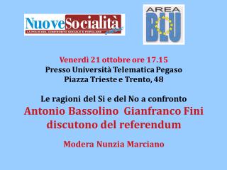 Fondazione SUDD - Dibattito Bassolino-Fini